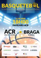 ACR Basquetebol - Seniores: ACR - SC Braga